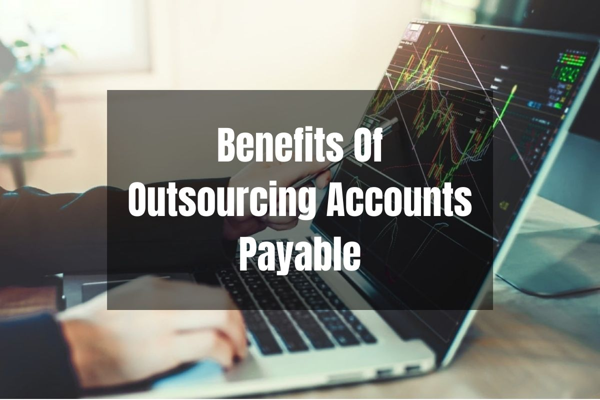 benefits of outsourcing accounts payable secure ap solutions